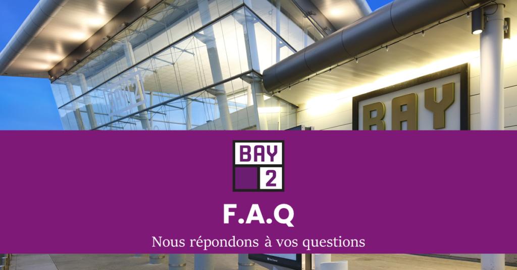 Foire aux questions - Bay 2